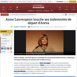 Sociétés : Anne Lauvergeon touche ses indemnités de départ d'Areva