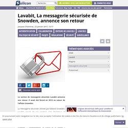 Lavabit, La messagerie sécurisée de Snowden, annonce son retour