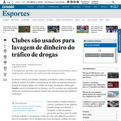 Clubes são usados para lavagem de dinheiro do tráfico de drogas