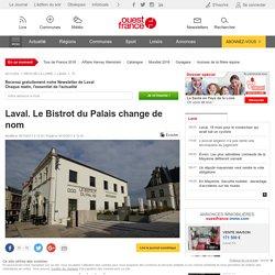 Laval. Le Bistrot du Palais change de nom