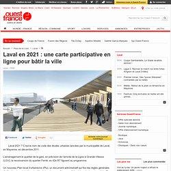 Laval en 2021: une carte participative en ligne pour bâtir la ville - Laval - Urbanisme