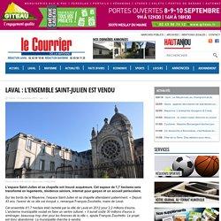 Laval : l'ensemble Saint-Julien est vendu