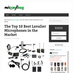 The Top 10 Best Lavalier Microphones in the Market