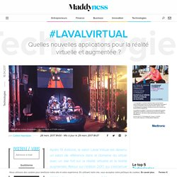 #LavalVirtual : Quelles nouvelles applications pour la réalité virtuelle et augmentée ? - Maddyness