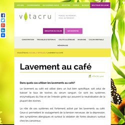 Lavement au Café