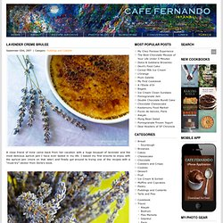Lavender Creme Brulee : Cafe Fernando – Food Blog - creme brulee - lavender - lavender creme brulee - Puddings and Custards