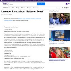 Lavender Ricotta from 'Better on Toast'