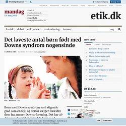 Det laveste antal børn født med Downs syndrom nogensinde