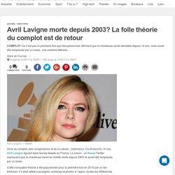 Avril Lavigne morte depuis 2003? La folle théorie du complot est de retour