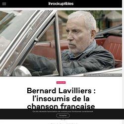 Bernard Lavilliers : l'insoumis de la chanson française - Les Inrocks : magazine et actualité culturelle en continu