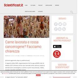Carne lavorata e rossa cancerogene? Facciamo chiarezza