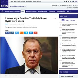Lavrov says Russian-Turkish talks on Syria were useful