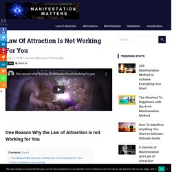 Law Of Attraction Is Not Working For You -