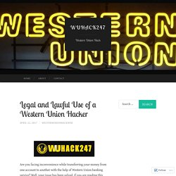 Legal and Lawful Use of a Western Union Hacker