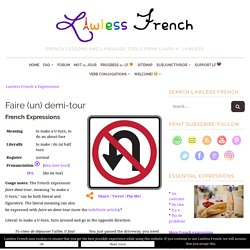 Faire demi-tour ~ Faire un demi-tour ~ Lawless French Expression
