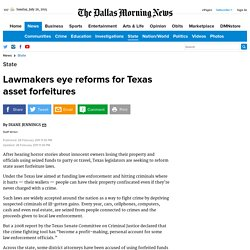 Lawmakers eye reforms for Texas asset forfeitures