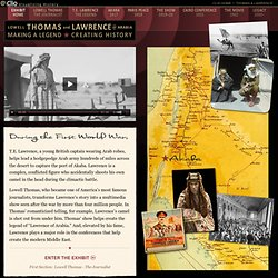 Lowell Thomas and Lawrence of Arabia / T.E. Lawrence online history exhibit :: Home