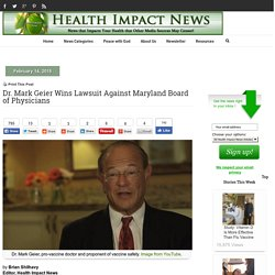 Dr. Mark Geier Wins Lawsuit Against Maryland Board of Physicians