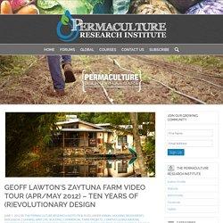 Geoff Lawton's Zaytuna Farm Video Tour (Apr/May 2012) - Ten Years of (R)Evolutionary Design