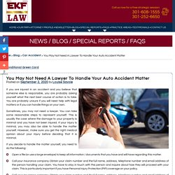 You May Not Need A Lawyer To Handle Your Auto Accident Matter