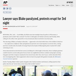 8/26/20: Lawyer says Blake paralyzed, protests erupt for 3rd night