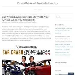 Car Wreck Lawyers Ensure Stay with You Always When You Need Help