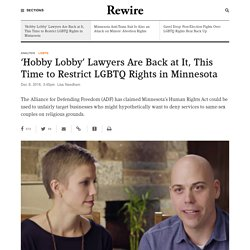 'Hobby Lobby' Lawyers Are Back at It, This Time to Restrict LGBTQ Rights in Minnesota - Rewire