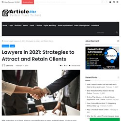 Lawyers in 2021: Strategies to Attract and Retain Clients
