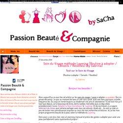Soin du Visage méthode Layering [Routine à adopter / Conseils / Recettes] [by Sabrina] - Passion Beauté & Compagnie