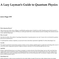 A Lazy Layman's Guide to Quantum Physics
