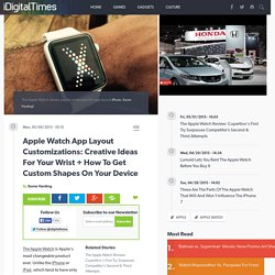 Apple Watch App Layout Customizations: Creative Ideas For Your Wrist + How To Get Custom Shapes On Your Device