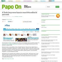 A Tarde lança novo layout e nova linha editorial para web