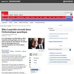 Mike Lazaridis investit dans l'informatique quantique