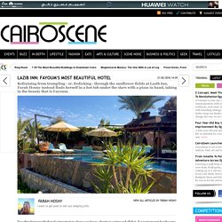 Lazib Inn: Fayoum's Most Beautiful Hotel
