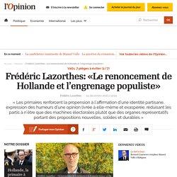 Frédéric Lazorthes: «Le renoncement de Hollande et l'engrenage populiste»