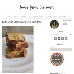 Lazy Girl's Chocolate Chip Blondies - Lovin' From the Oven
