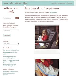 Welcome to oliver + s > lazy days skirt free pattern
