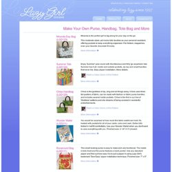 Lazy Girl Designs - Make Your Own Purse, Handbag, Tote Bag and More