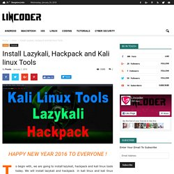 Install Lazykali, Hackpack and Kali linux Tools