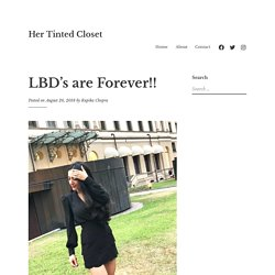 LBD's are Forever!! – Her Tinted Closet