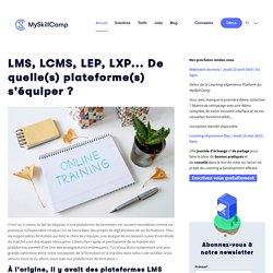 LMS, LCMS, LEP, LXP... De quelle(s) plateforme(s) s'équiper ?