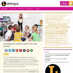 LdeLengua 96: enseñar español a los más jóvenes