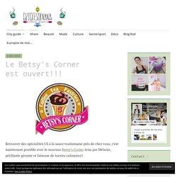 Le Betsy's Corner est ouvert!!!
