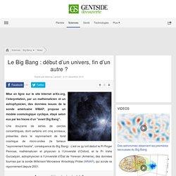 Le Big Bang : début d'un univers, fin d'un autre ?