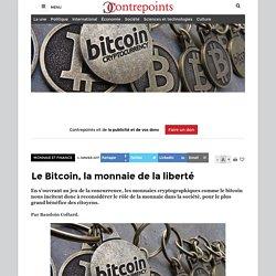 Le Bitcoin, la monnaie de la liberté