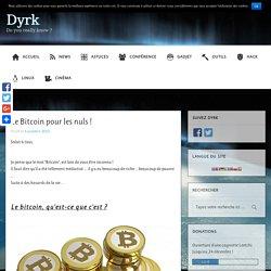 Le Bitcoin pour les nuls !