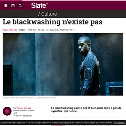 Le blackwashing n'existe pas