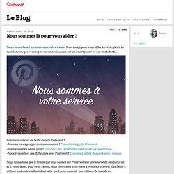 Le Blog, Nous sommes là pour vous aider !