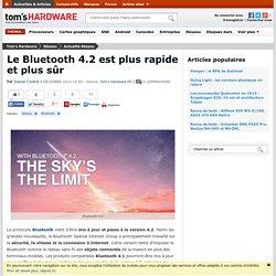 04/12/2014 Le Bluetooth 4.2 est plus rapide et plus sûr