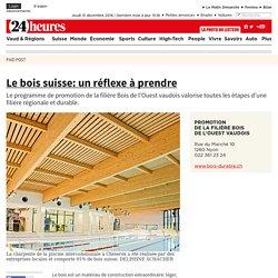 Le bois suisse: un réflexe à prendre - 07/16/16